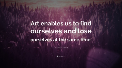 Thomas-Merton-Quote-Art-enables-us-to-find-ourselves-and-lose